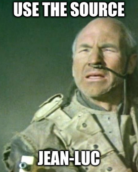 A image of Patrick Stewart playing Gurney Halleck from David Lynch's Dune film, with the meme text 'Use the Source, Jean Luc'.